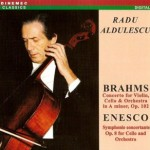 Radu Aldulescu: Brahms and Enesco